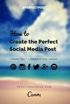 How to Create the Perfect Social Media Post. TY @PegFitzpatrick  #SoMeDesk www.workingservice.nl
