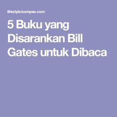 5 Buku yang Disarankan Bill Gates untuk Dibaca