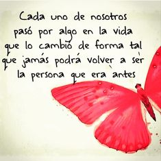 translation: Each one of us has gone through something in our lives that has changed us in such a way that we'll never be the same person we used to be. Motivational Phrases, Inspirational Quotes, Motivational Lines, Woman Quotes, Me Quotes, Quotes En Espanol, Spanish Quotes, Beautiful Words, Wise Words