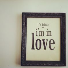 .I'm in love every day.... but Friday is always the best day