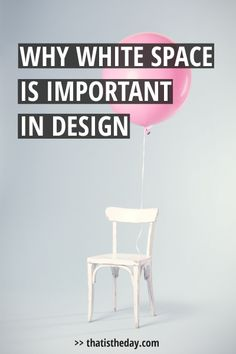 Let's talk about rule #1 in design: White space. White space is the most important factor of good design This post will explain why and how you should use it to enhance your design | thatistheday.com