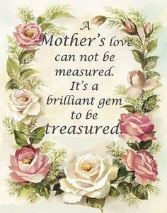 :*・°☆ You gave me so much love, Happy Mother's Day, you're first in Heaven, xox ☆. Happy Mother Day Quotes, Mother Day Wishes, Mother Quotes, Mom Quotes, Qoutes, Happy Mothers Day Images, Mom Poems, Mother Poems, Child Quotes