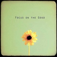 Focus on the GOOD. #sunflower