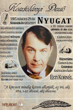 Vasárnap van, tehát folytatódik A magyar irodalom jeles alakjairól szóló sorozatom. Mai témája Kosztolányi Dezső, akit mindig is egy kicsit magaménak tekintettem származása miatt. A délvidéki irodalmárról szóló tájékoztató lap: Related