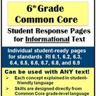 6th Grade Common Core Student Response Pages for Informational Text contains ten pages of attractively-designed student-ready handouts that wi...
