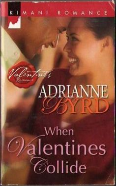 When Valentines Collide by Adrianne Byrd Romance Book 0373860056