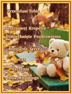 Autumn Art, Motto, Teddy Bear, Cards, Animals, Good Morning, Polish, People, Animales