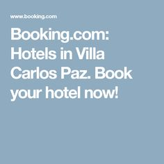 Booking.com:  Hotels in Villa Carlos Paz.  Book your hotel now!