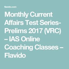 Monthly Current Affairs Test Series- Prelims 2017 (VRC) – IAS Online Coaching Classes – Flavido