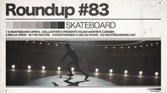 #83 ROUNDUP: SKATEBOARD - A Skate Opera, A Skate Day & in der Natur! - IRIEDAILY