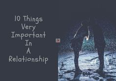10 Things Very Important In A Relationship - Successful Relationships, Articles, Movie Posters, Fictional Characters, Film Poster, Popcorn Posters, Film Posters, Fantasy Characters