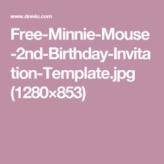 Free-Minnie-Mouse-2nd-Birthday-Invitation-Template.jpg (1280×853)