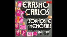 Erasmo Carlos - Sonhos e Memórias 1941-1972 - 1972 (Full Album Completo)