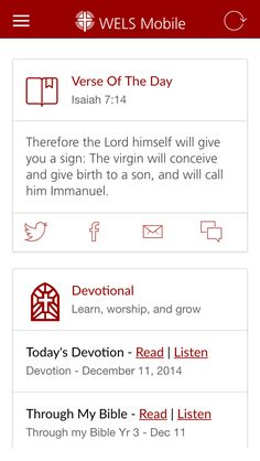 WELS Mobile is a mobile app available for iOS, Android and Amazon that I built to provide devotional and informational content from the Wisconsin Evangelical Lutheran Synod (WELS).  Just search for WELS Mobile in your favorite app store. Todays Devotion, Isaiah 7, My Bible, Graphic Design Projects, Lutheran, Verse Of The Day, App Store, Screen Shot, Ministry