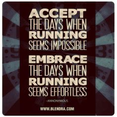 "Accept the days when running seems impossible. Embrace the days when running seems effortless. Basically a life quote, ""Accept the bad, embrace the good"" #quotes #running #motivational"