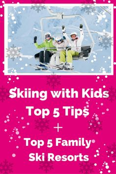 Can I take my baby on a Ski Holiday/What to look for when booking accommodation for kids/Ski Equipment for Kids/Best kids ski resorts