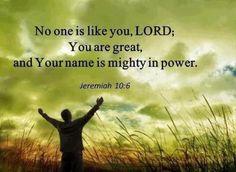 #Scripture                                 Jeremiah 10:6