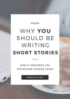 Why you should be writing short stories Are you someone who dreams of writing a novel? Maybe you even hate the short story! Before you get ahead of yourself, take a minute to write a few more short stories to fine-tune your craft! short story writin