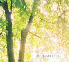 Like Honey - Leaves