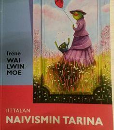 Irene Wai Wlin Moen kirja Iittalan naivisteista. Päälikannessa minun maalaus Tätä et saa!