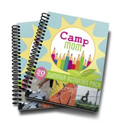 Camp Mom: an eBook full of activities, reading lists, crafts and adventure ideas for making the most of your spring and summer break!