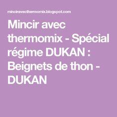 Mincir avec thermomix - Spécial régime DUKAN : Beignets de thon - DUKAN