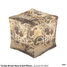 Tie Dye Brown Have A Seat Please Cube Pouf by Janz