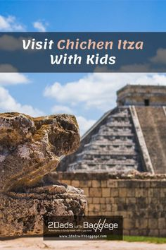 Visit Chichen Itza With Kids - 2 Dads with Baggage Family Vacation Destinations, Best Vacations, Vacation Trips, Travel Destinations, Group Travel, Family Travel, Mayan History, Fairmont Hotel, Capture Photo