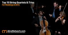 Top 10 String Quartets & Trios For Weddings In 2014 | Alive Network's best wedding entertainment. AliveNetwork.com