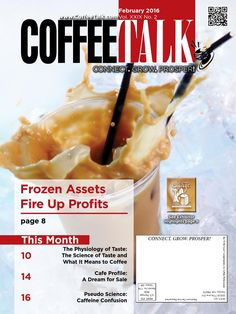 February 2016  February Top Stories:      Frozen Assets Fire up Profits     The Physiology of Taste     Cafe Profile: A Dream for Sale     Pseudo Science: Caffeine Confusion  INFORMATION IS POWER - Do you know as much as your competition?