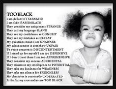 TOO BLACK? TOO BAD!
