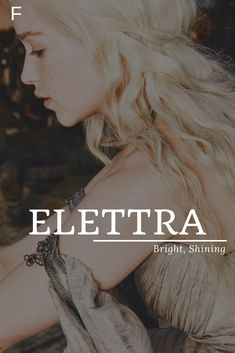 Elettra meaning Bright, Shining names french names meisje unie . - Elettra meaning Bright, Shining names french name meisje uniek name nederla - Unisex Baby Names, Cute Baby Names, Baby Girl Names, Female Character Names, Female Names, Female Fantasy Names, Fantasy Names For Girls, Hispanic Baby Names, Southern Baby Names