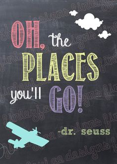 Dr. Seuss Chalkboard Printable: Oh, the Places You'll Go on Etsy, $7.00