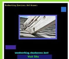 Woodworking Questions And Answers 081624 - Woodworking Plans and Projects!