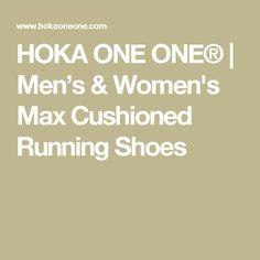 HOKA ONE ONE® | Men's & Women's Max Cushioned Running Shoes