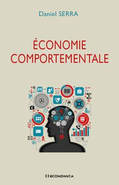Économie comportementale / Daniel Serra - https://bib.uclouvain.be/opac/ucl/fr/chamo/chamo%3A1933200?i=0