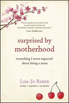 Surprised by Motherhood: Everything I Never Expected about Being a Mom by Lisa-Jo Baker, http://www.amazon.com/dp/B00E1O7EVE/ref=cm_sw_r_pi_dp_t3S7ub0BAHBMP