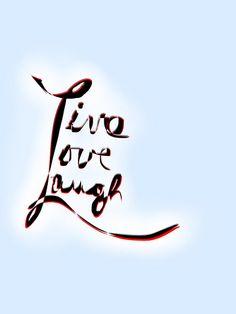 Live Love Laugh for @Sharon Jordan #drawing