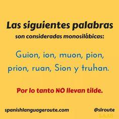 «guion», «ion», «muon», «pion», «prion», «ruan», «Sion» y «truhan» son monosilábicas y por lo tanto no llevan tilde.