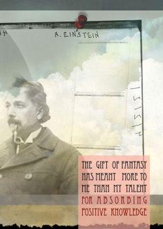 Albert Einstein Quote: The gift of fantasy......