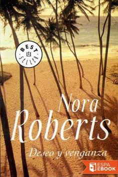 Deseo y venganza - Nora Roberts