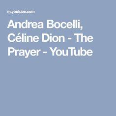 Andrea Bocelli, Céline Dion - The Prayer - YouTube