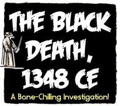 The Black Death, 1348 CE: A Bone-Chilling Investigation! FBI and Black Death!