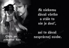 p True Words, Motto, Proverbs, Wisdom, Humor, Love, Quotes, Movie Posters, Amor