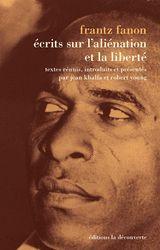 Écrits sur l'aliénation et la liberté / Frantz Fanon - http://boreal.academielouvain.be/lib/item?id=chamo:1873633&theme=UCL