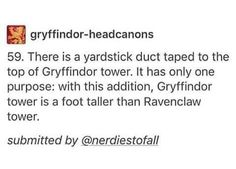 this is such a painfully accurate Gryffindor headcanon I can't