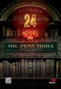 A Livraria 24 horas do Mr. Penumbra - Robin Sloan 31/07/2013