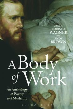 Body of Work: An Anthology of Poetry and Medicine by Wagner Corinna Hardcover Bo Bloomsbury, Medicine, Poetry, Marketing, Movie Posters, Fictional Characters, Film Poster, Poetry Books, Fantasy Characters