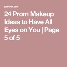 24 Prom Makeup Ideas to Have All Eyes on You | Page 5 of 5