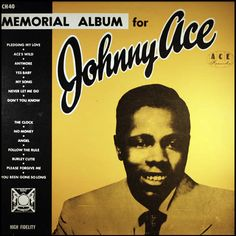 """""""The Memorial Album For Johnny Ace"""" (1956, Duke) by Johnny Ace.  Contains """"Pledging My Love.""""  (See: http://www.youtube.com/watch?v=4tAi2yzUO7Y)"""